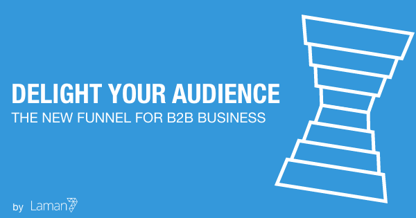 The New Marketing Funnel for B2B