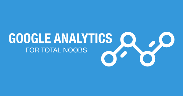 8 Key Numbers in Google Analytics for Beginners
