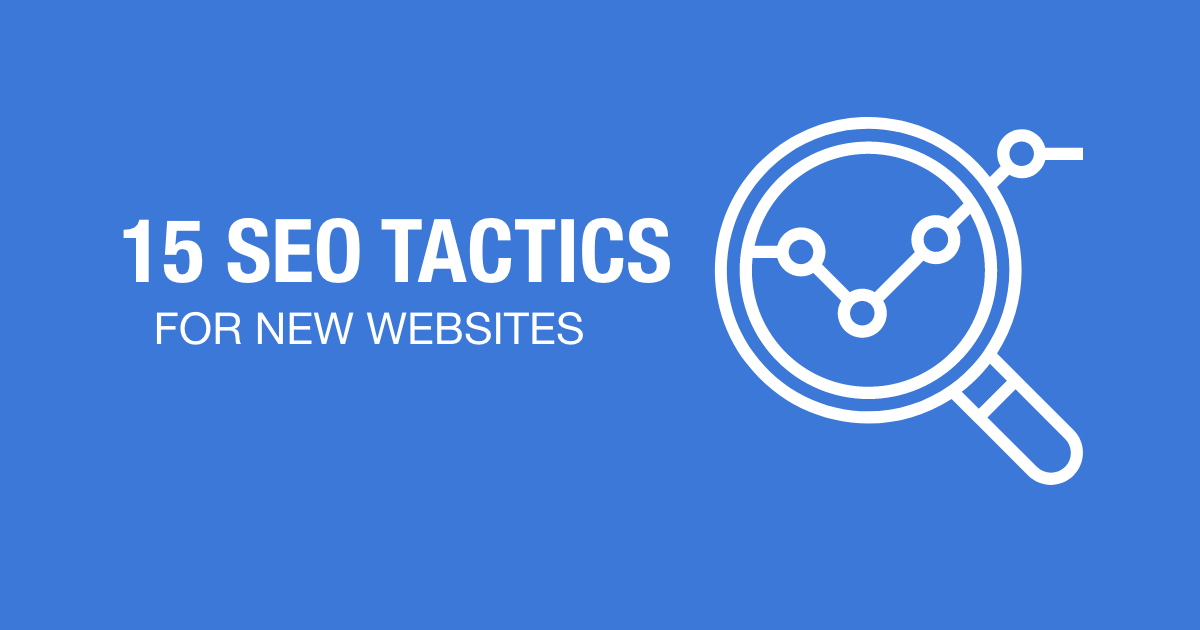 15 SEO Tactics 2020 – For New Website
